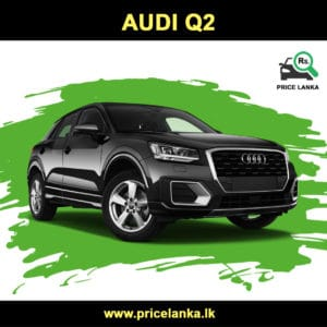 Audi Q2 Price in Sri Lanka